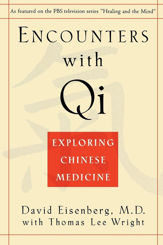 Encounters with Qi: Exploring Chinese Medicine, Updated and Revised als Taschenbuch
