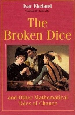 The Broken Dice, and Other Mathematical Tales of Chance als Buch
