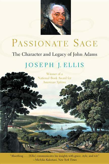 Passionate Sage: The Character and Legacy of John Adams als Taschenbuch