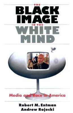 The Black Image in the White Mind: Media and Race in America als Taschenbuch