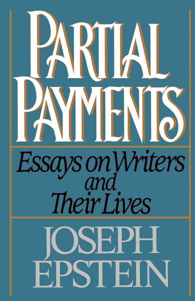 Partial Payments: Essays on Writers and Their Lives als Taschenbuch