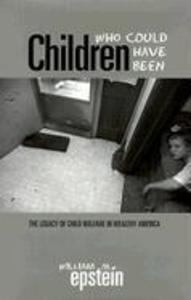 Children Who Could Have Been: The Legacy of Child Welfare in Wealthy America als Buch