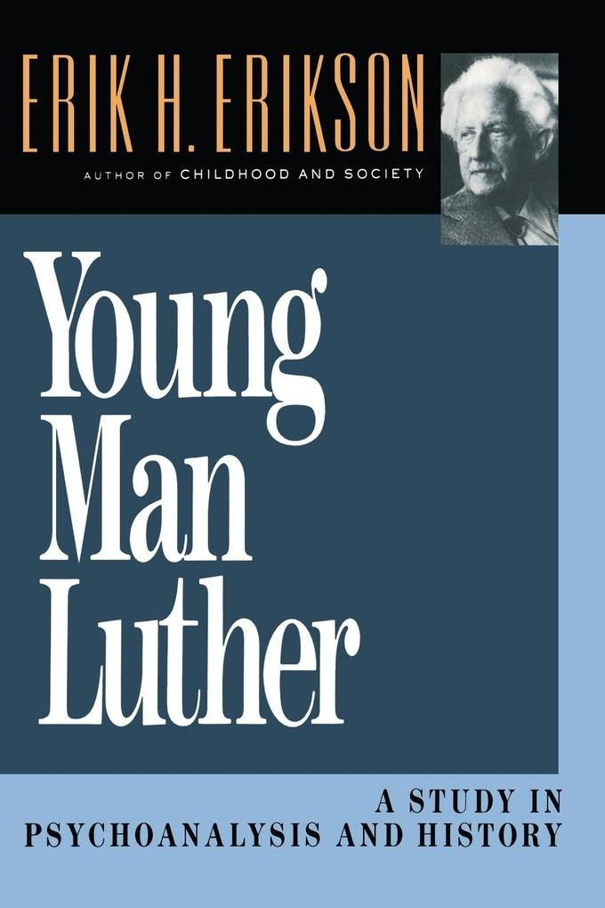 Young Man Luther: A Study in Psychoanalysis and History (Revised) als Taschenbuch