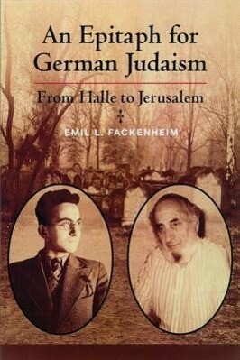 Epitaph for German Judaism: From Halle to Jerusalem als Buch