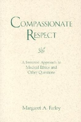 Compassionate Respect: A Feminist Approach to Medical Ethics als Taschenbuch