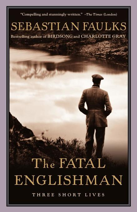 The Fatal Englishman: Three Short Lives als Taschenbuch