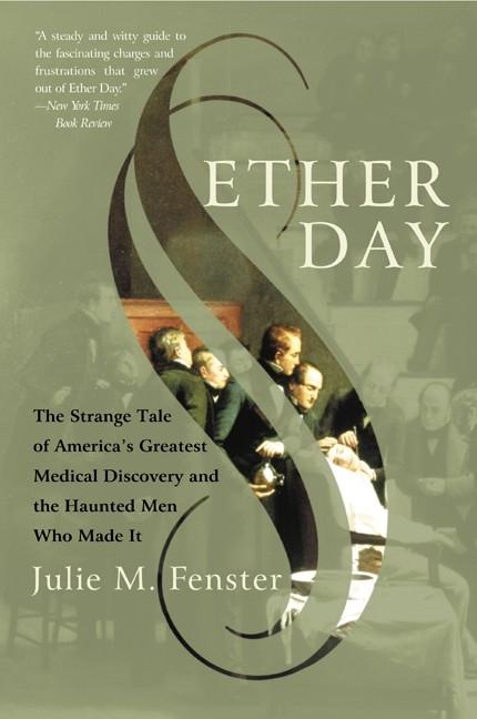 Ether Day: The Strange Tale of America's Greatest Medical Discovery and the Haunted Men Who Made It als Taschenbuch