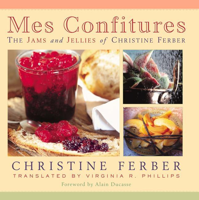 Mes Confitures: The Jams and Jellies of Christine Ferber als Buch