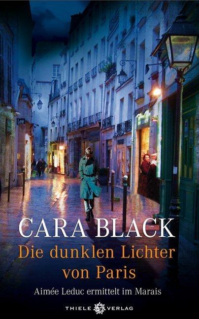 Die dunklen Lichter von Paris als Buch von Cara Black