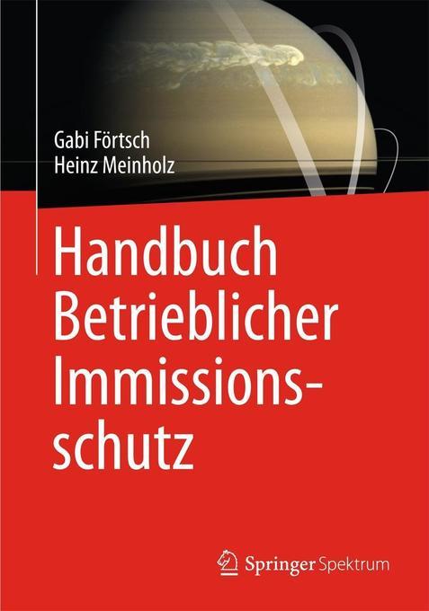 Handbuch Betrieblicher Immissionsschutz als Buch von Gabi Förtsch, Heinz Meinholz