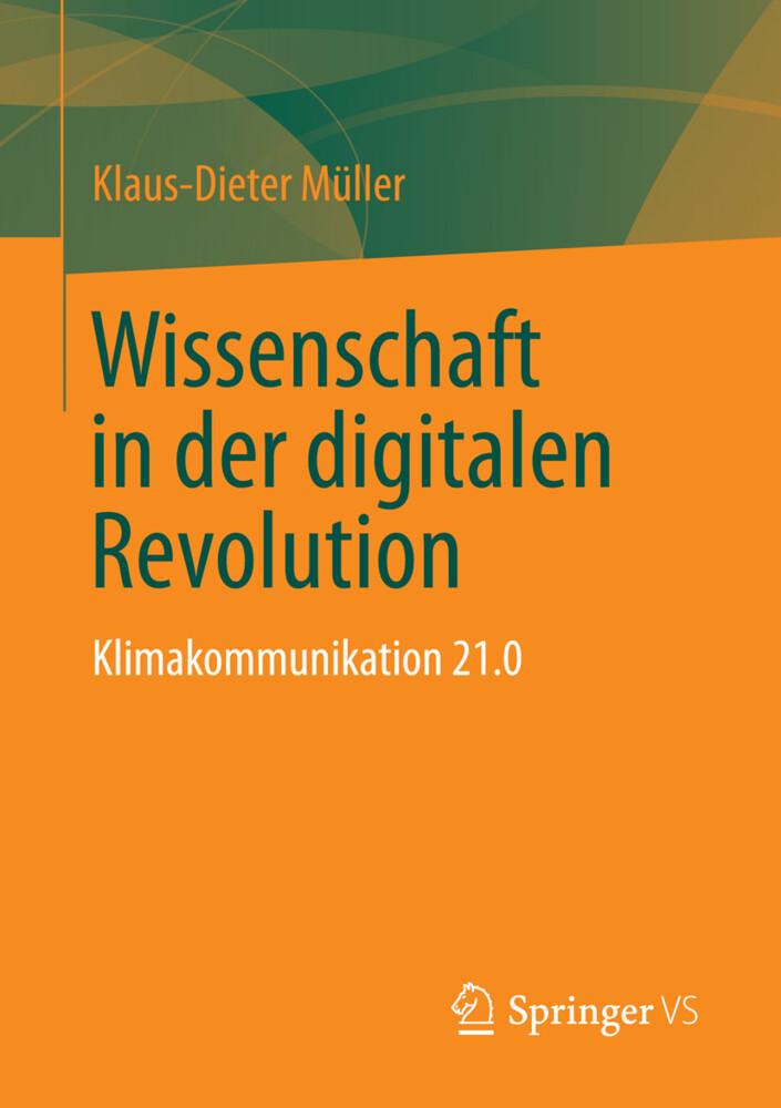 Wissenschaft in der digitalen Revolution als Buch von Klaus-Dieter Müller, Florian Krauß