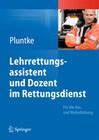Lehrrettungsassistent und Dozent im Rettungsdienst