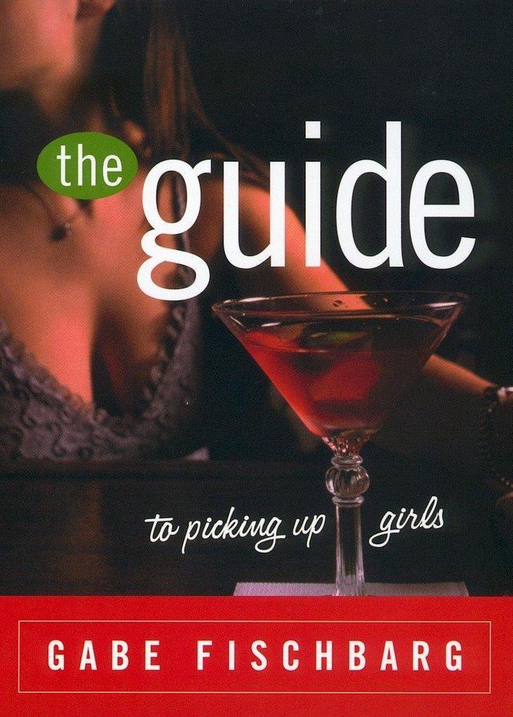 The Guide to Picking Up Girls als Taschenbuch