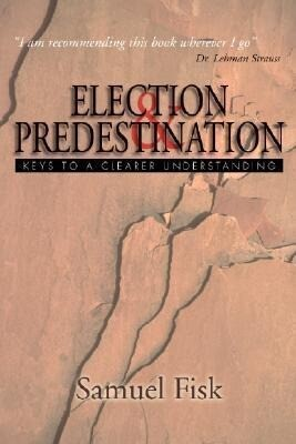 Election & Predestination: Keys to a Clearer Understanding als Taschenbuch