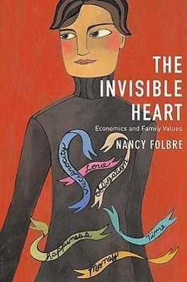 Invisible Heart: Economics and Family Values als Taschenbuch