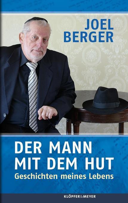 Der Mann mit dem Hut als Buch von Joel Berger, Heidi-Barbara Kloos, György Dalos