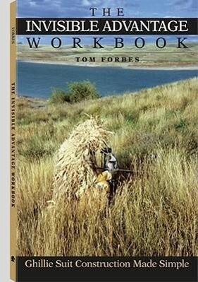 The Invisible Advantage Workbook: Ghillie Suit Construction Made Simple als Taschenbuch