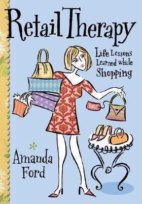 Retail Therapy: Life Lessons Learned While Shopping als Taschenbuch
