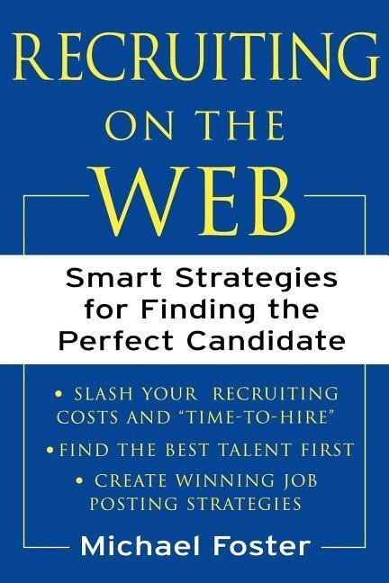 Recruiting on the Web: Smart Strategies for Finding the Perfect Candidate als Taschenbuch