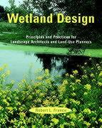 Wetland Design: Principles and Practices for Landscape Architects and Land-Use Planners als Buch