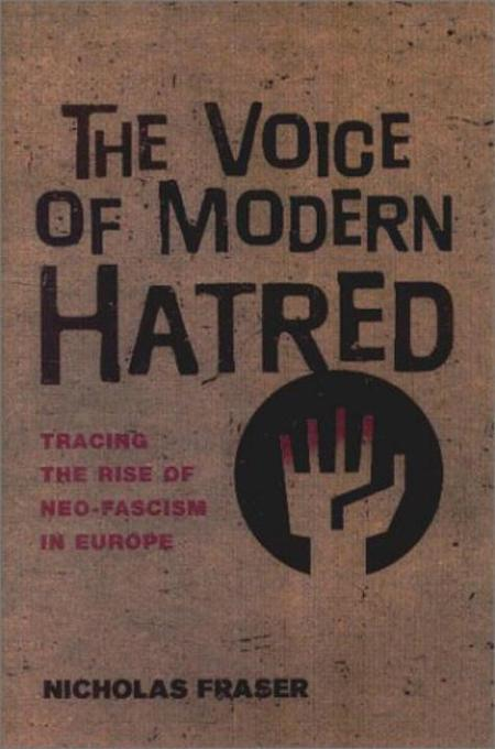 The Voice of Modern Hatred: Tracing the Rise of Neo-Fascism in Europe als Taschenbuch