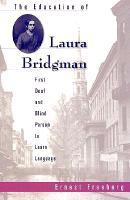 The Education of Laura Bridgman: First Deaf and Blind Person to Learn Language als Taschenbuch