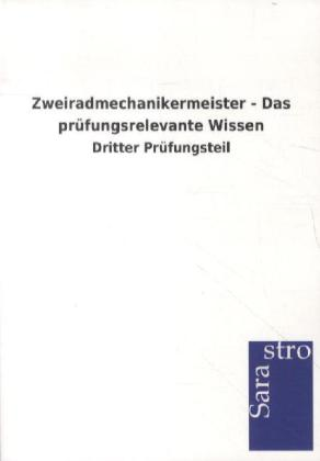 Zweiradmechanikermeister - Das prüfungsrelevante Wissen als Buch von Hrsg. Sarastro GmbH