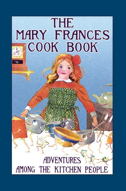 Mary Frances Cook Book: Adventures Among the Kitchen People als Taschenbuch