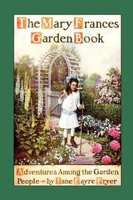Mary Frances Garden Book: Adventures Among the Garden People als Taschenbuch