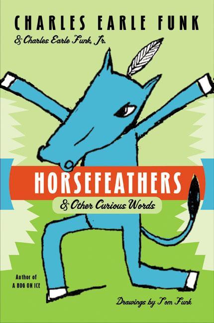 Horsefeathers: & Other Curious Words als Taschenbuch