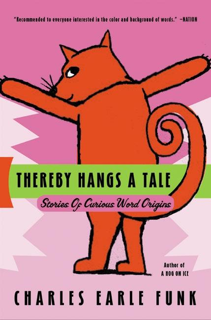 Thereby Hangs a Tale: Stories of Curious Word Origins als Taschenbuch
