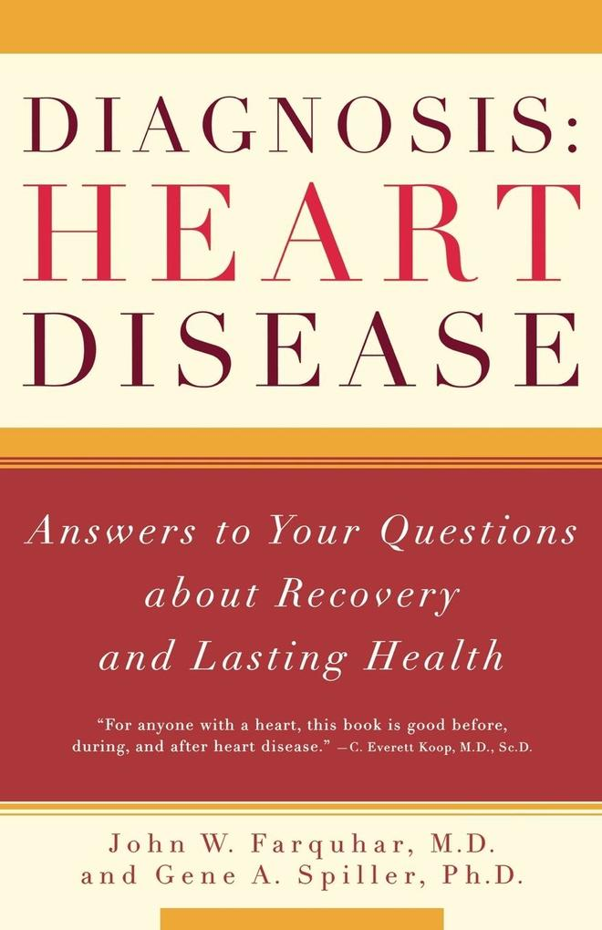 Diagnosis: Heart Disease: Answers to Your Questions about Recovery and Lasting Health als Taschenbuch