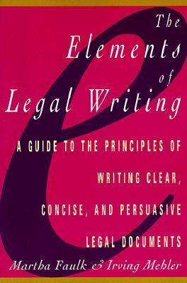 Elements of Legal Writing: A Guide to the Principles of Writing Clear, Concise, als Taschenbuch
