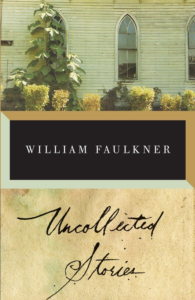 The Uncollected Stories of William Faulkner als Taschenbuch