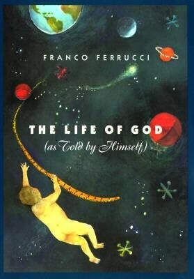 The Life of God (as Told by Himself) als Taschenbuch