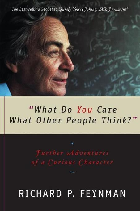 What Do You Care What Other People Think? Further Adventures of a Curious Character als Taschenbuch