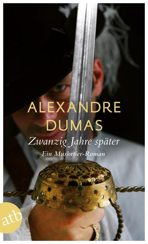 Zwanzig Jahre später als Taschenbuch von Alexandre Dumas