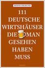 111 Deutsche Wirtshäuser, die man gesehen haben muss