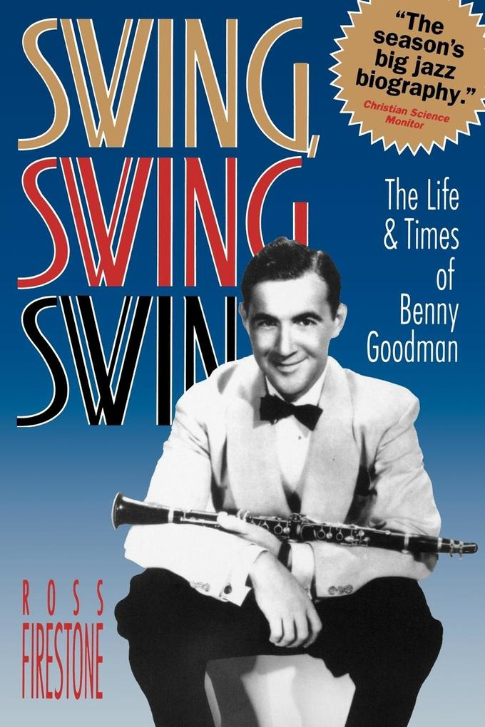 Swing, Swing, Swing: The Life & Times of Benny Goodman als Taschenbuch
