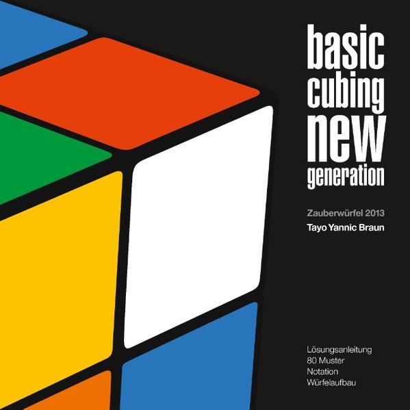 basic cubing new generation als Buch von Tayo Yannic Braun