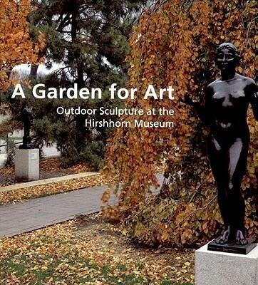 A Garden for Art: Outdoor Sculpture at the Hirshhorn Museum als Taschenbuch