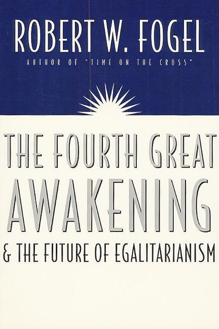 The Fourth Great Awakening and the Future of Egalitarianism als Buch