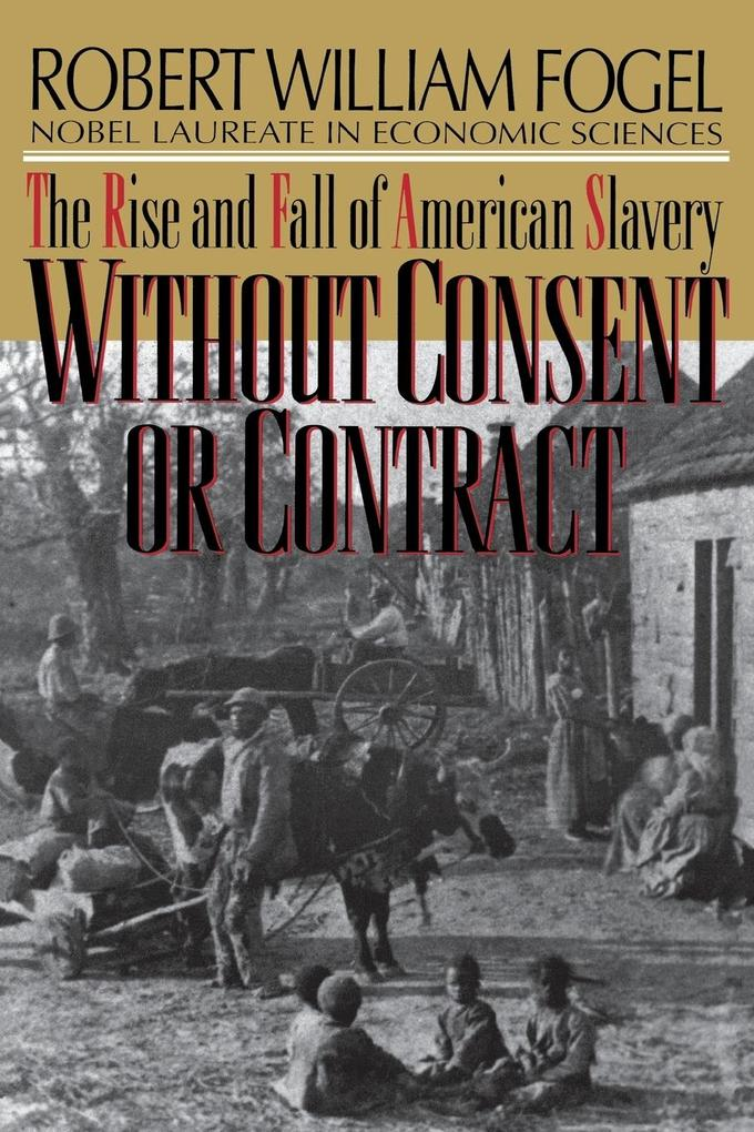 Without Consent or Contract: The Rise and Fall of American Slavery (Revised) als Taschenbuch