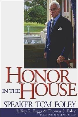 Honor in the House: Speaker Tom Foley als Taschenbuch
