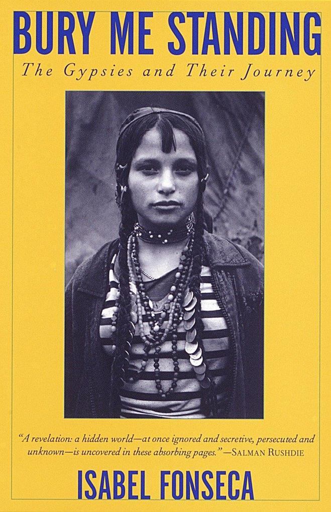 Bury Me Standing: The Gypsies and Their Journey als Taschenbuch