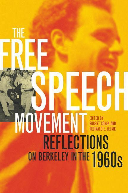The Free Speech Movement: Reflections on Berkeley in the 1960s als Taschenbuch