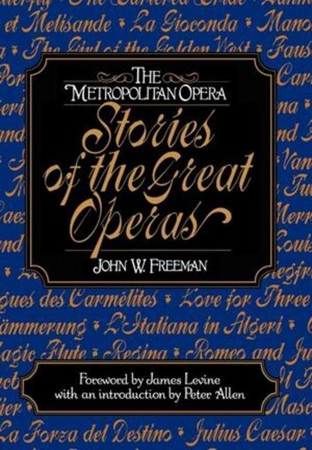 The Metropolitan Opera: Stories of the Great Operas als Buch