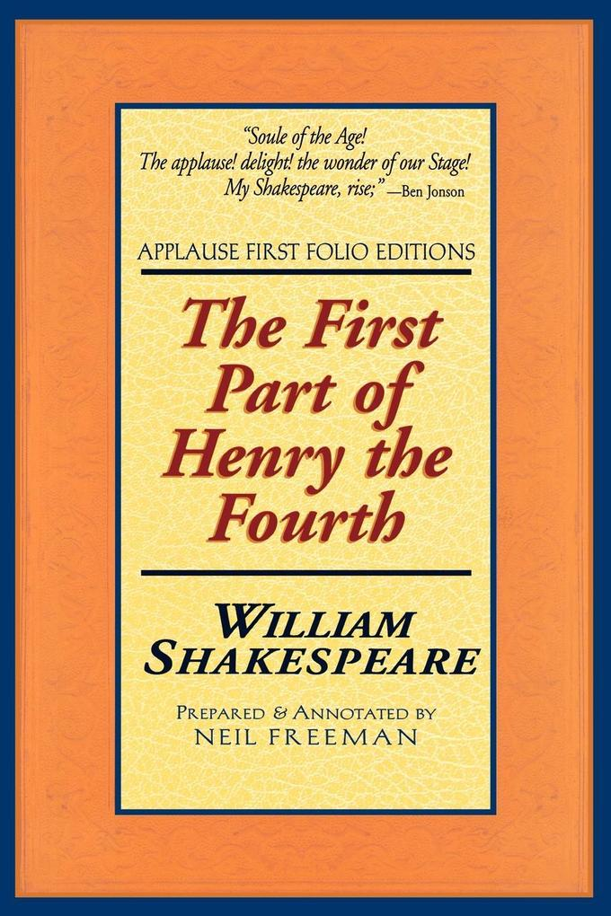 The First Part of Henry the Fourth: Applause First Folio Editions als Taschenbuch