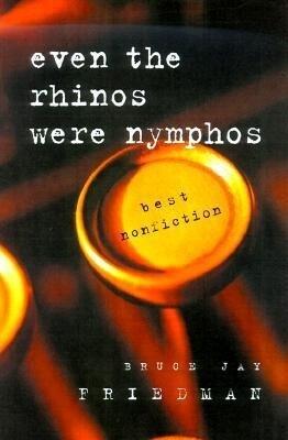 Even the Rhinos Were Nymphos: Best Nonfiction als Buch