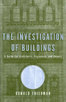 The Investigation of Buildings: A Guide for Architects, Engineers, and Owners als Buch